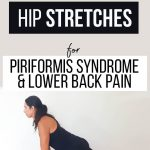 9 hip stretches to alleviate back pain and piriformis syndrome